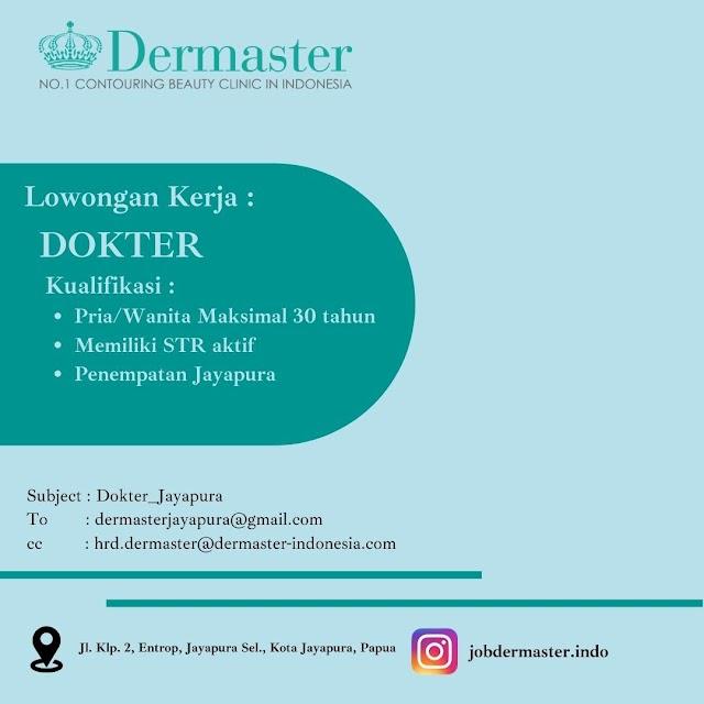 """Loker Dokter """"Dermaster-Jayapura"""""""
