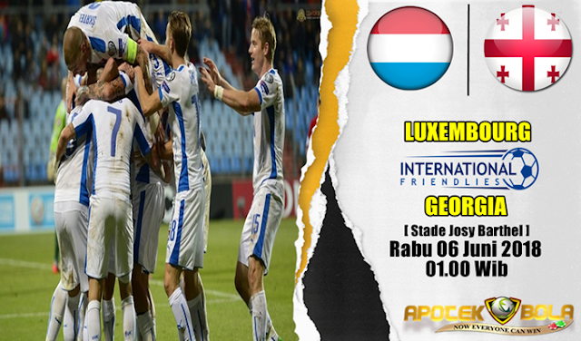 Prediksi Luxembourg vs Georgia 6 Juni 2018