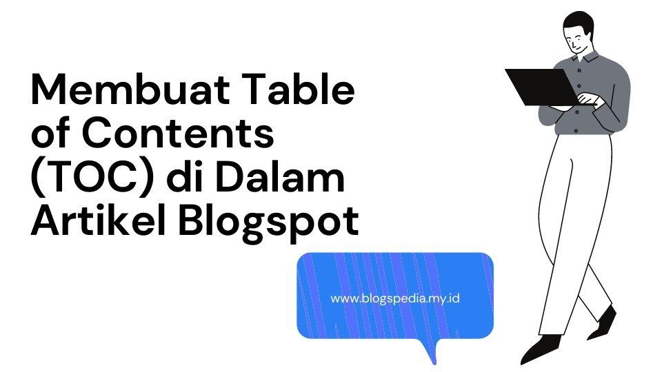 Membuat Table of Contents (TOC) di Dalam Artikel Blogspot