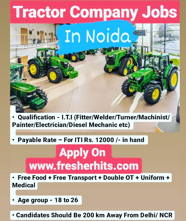 Reputed Tractor Company Requires ITI Candidates in Greater Noida
