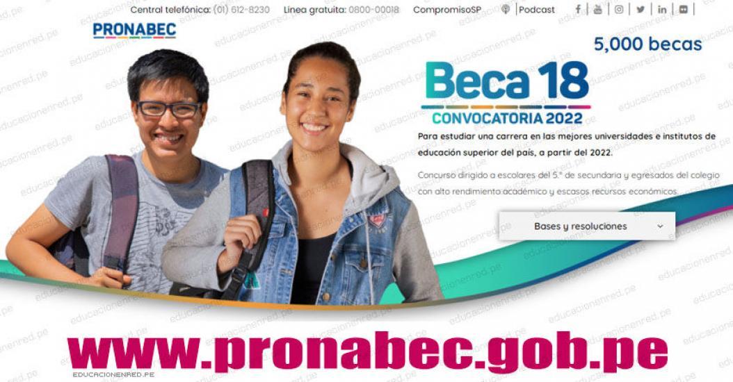 PRONABEC lanza Beca 18 a nivel nacional [INSCRIPCIÓN VIRTUAL - CONVOCATORIA 2022] www.pronabec.gob.pe