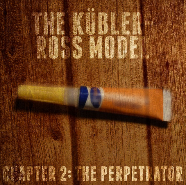 The Goat's Nest Short Stories Presents: The Kübler-Ross Model: Chapter 2: The Perpetrator