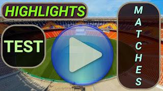 Test Matches Highlights Videos