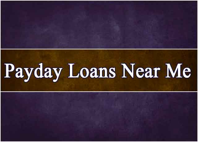 Best Payday Loans Near Me – Instant Cash Solution For You