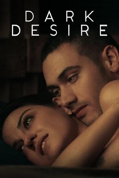 Download Dark Desire (2021) S01 Hindi 720p + 1080p WEB-DL ESubs