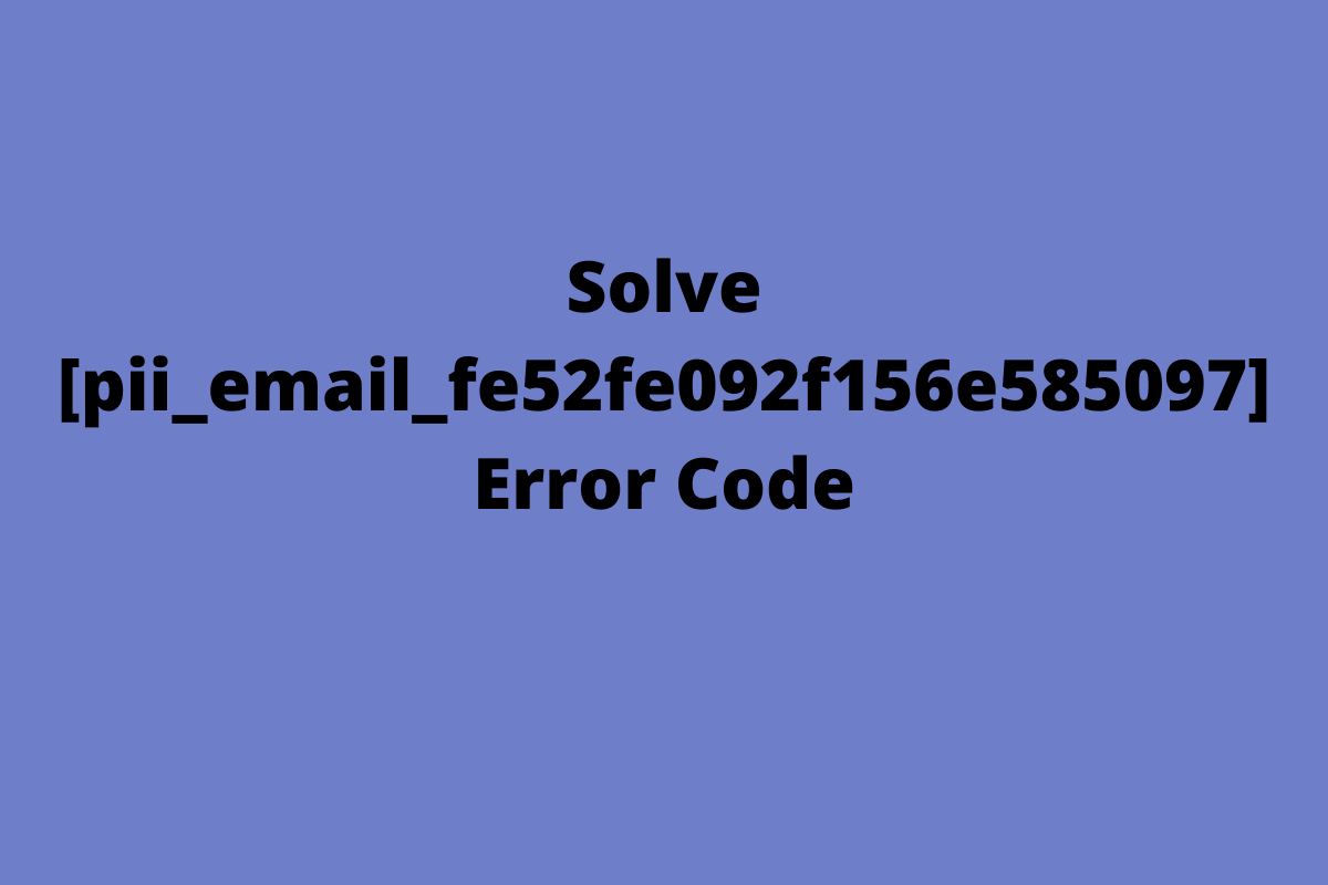 How To Fix Outlook Error [pii_email_07cac007de772af00d51] in 2021?