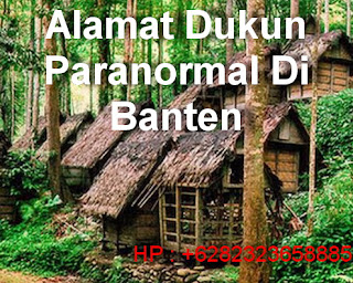 Alamat Dukun Paranormal Di Banten