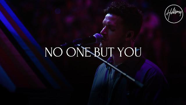 Hillsong Worship - No One But You Lyrics