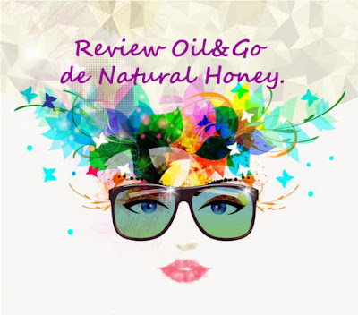 Review Oil&Go de Natural Honey.