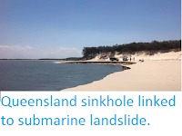 https://sciencythoughts.blogspot.com/2015/11/queensland-sinkhole-linked-to-submarine.html