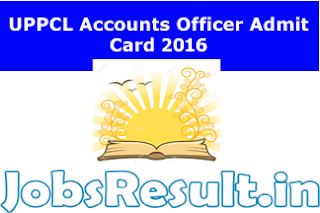 UPPCL Accounts Officer Admit Card 2016
