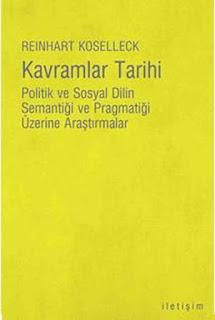 Reinhart Koselleck - Kavramlar Tarihi - Politik Ve Sosyal Dilin Semantiği Ve Pragmatiği Üzerine Araştırmalar