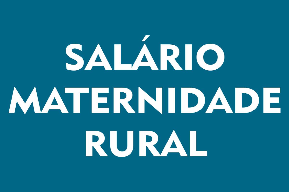 Salário Maternidade Rural