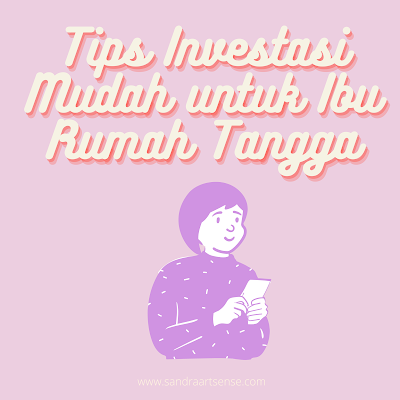 Tips Investasi Mudah untuk Ibu Rumah Tangga