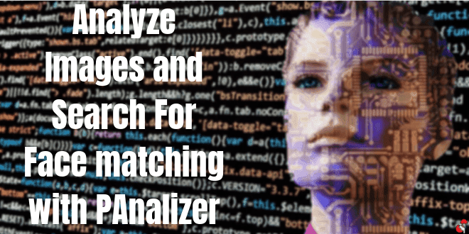 Analyze Images and Search For Face matching with PAnalizer