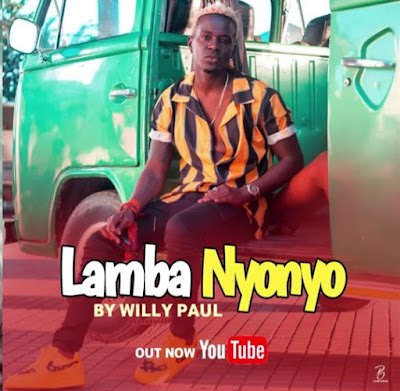 AUDIO | Willy Paul - Lamba Nyonyo | Mp3 Download [New Song]