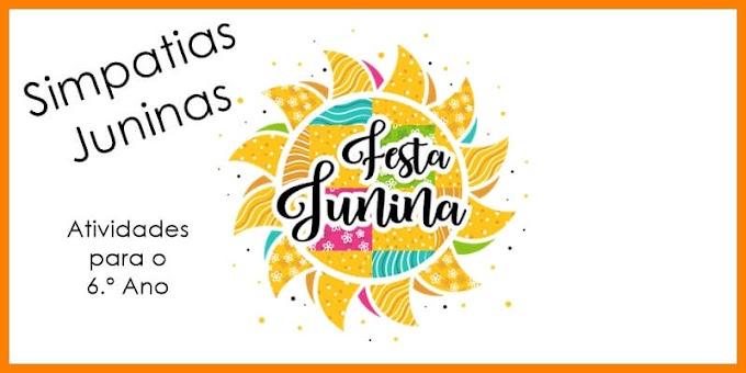 Festas Juninas - Simpatias - Atividades de Língua Portuguesa para o 6.º C / 6.º E
