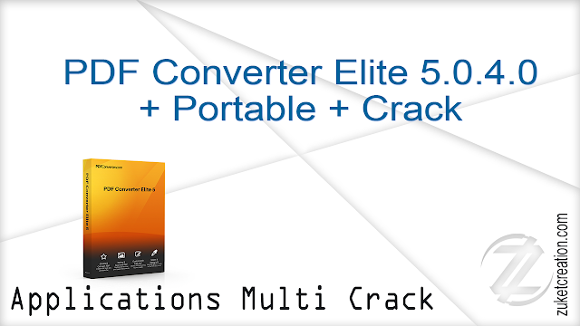 PDF Converter Elite 5.0.4.0 + Portable + Crack    |  159 MB