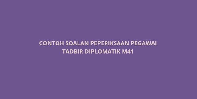 Contoh Soalan Peperiksaan Pegawai Tadbir Diplomatik M41 2021 (PTD)