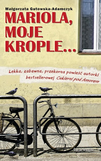 """Małgorzata Gutowska-Adamczyk - """"Mariola, moje krople"""""""