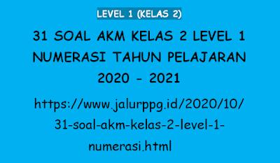 31 Soal AKM Kelas 2 Level 1 Numerasi Tahun Pelajaran 2020 - 2021