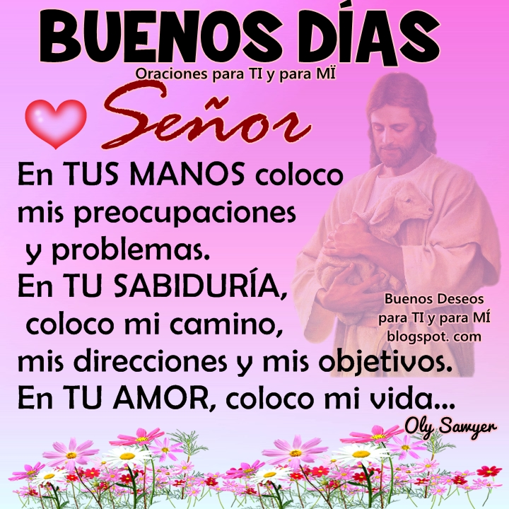 Oraciones para ti y para m buenos d as se or en tus for En tus manos senor
