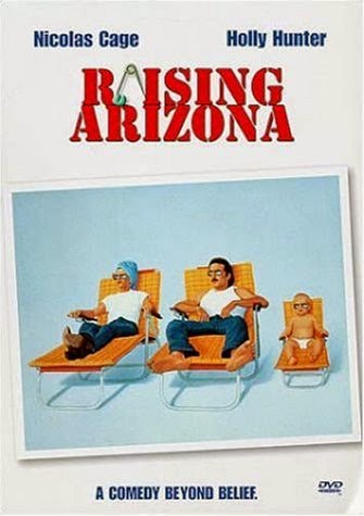 Raising Arizona, Directed by Coen Brothers