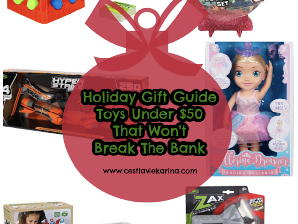 Holiday Gift Guide - Toys Under $50 That Won't Break The Bank