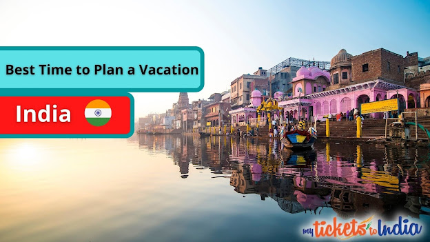 India Travel Guide: Best Time to Plan a Vacation to India