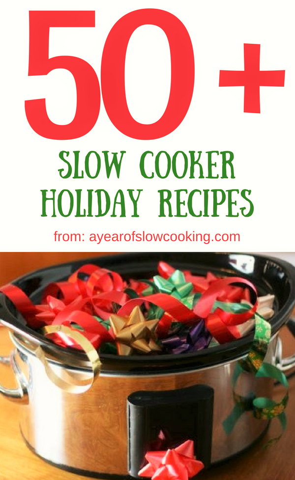 Slow Cooker Holiday Food A Year Of Slow Cooking