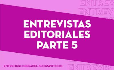 Entrevistas editoriales parte 5