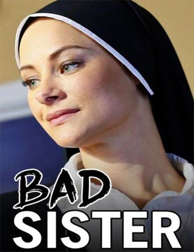 Ver Bad Sister (2015) Online