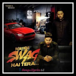 WAKHRA SWAG Lyrics - Badshah Indian Pop Song [2015]