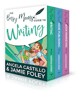 The Busy Moms Guide to Writing Boxed Set by Angela Castillo and Jamie Foley