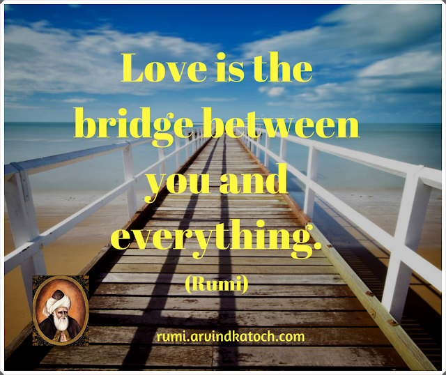 love, bridge, Rumi, Quote,