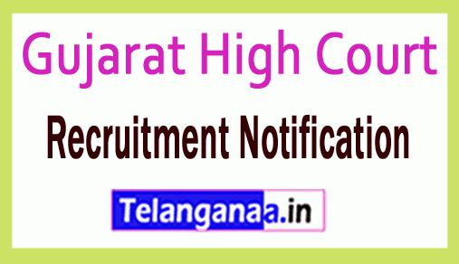 Gujarat High Court Recruitment Notification