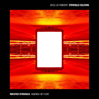 """Wasted Struggle - """"Agenda Of Fear"""" - 2020, Blackened Sludge / Hardcore / Crust"""