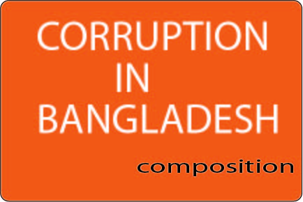 Corruption in Bangladesh Composition
