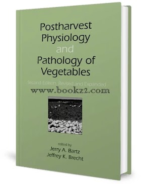 Postharvest PhysioIogy and Pathology of Vegetables, 2nd Edition by Jerry A. Bartz and Jeffrey K. Brecht