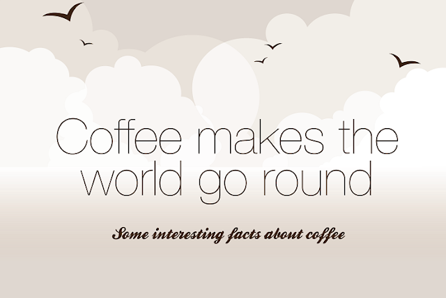 Coffee Makes The World Go Around: Some Interesting Facts About Coffee #Infographic