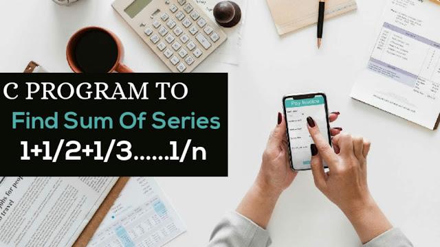 Find Sum of series 1+1/2+1/3....1/n