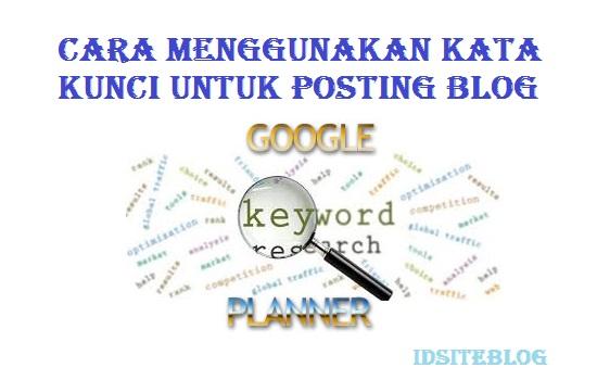 Cara Menggunakan Kata Kunci Untuk Posting Blog