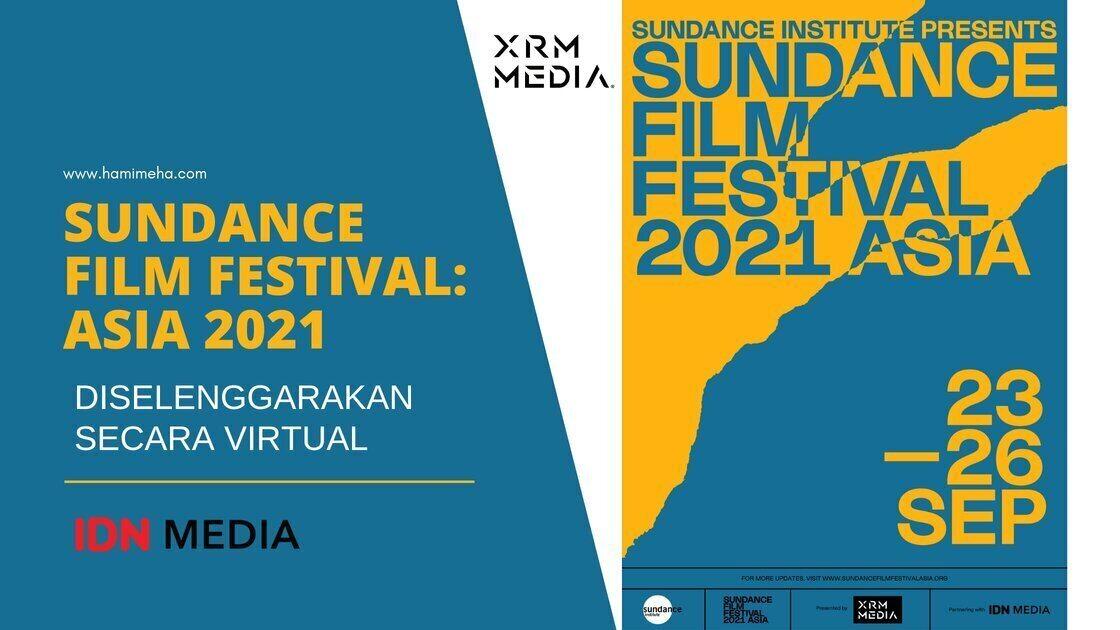 Sundance film festival asia 2021 diselenggarakan secara virtual
