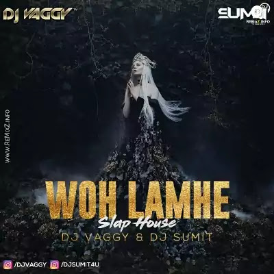 woh-lamhe-slap-house-mix