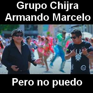 Grupo Chijra & Armando Marcelo - Pero no puedo