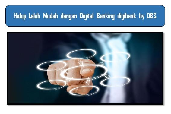 Hidup Lebih Mudah dengan Digital Banking digibank by DBS