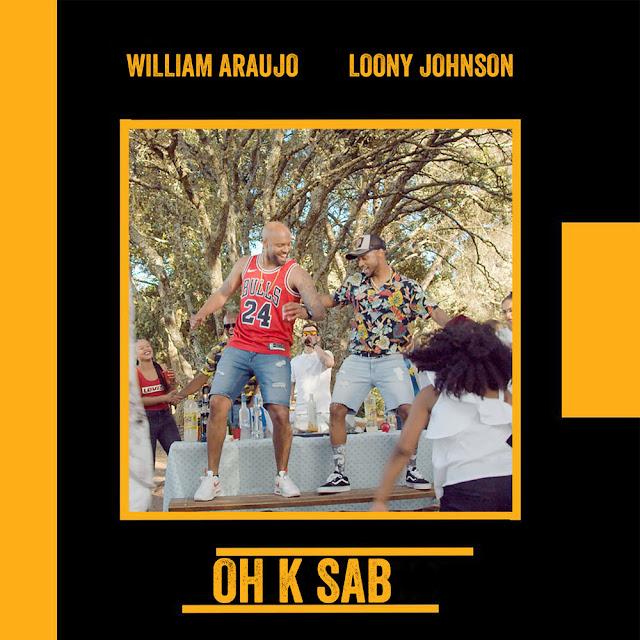 William Araujo ft. Loony Johnson - Oh K Sab (Afro Pop) Download Mp3