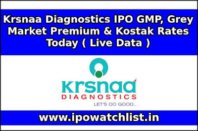 Krsnaa Diagnostics IPO GMP, Grey Market Premium