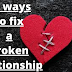13 Steps To Fix A Broken Relationship
