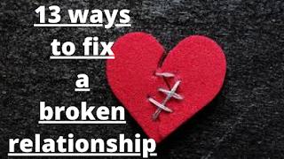 13 Steps To Fix A Broken Relationship - Izzyaccess